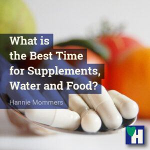 What is the Best Time for Supplements, Water and Food?