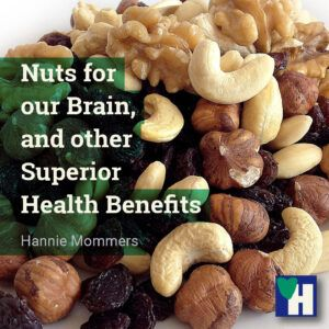 Nuts for our Brain, and other Superior Health Benefits