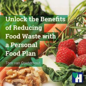 Unlock the Benefits of Reducing Food Waste with a Personal Food Plan