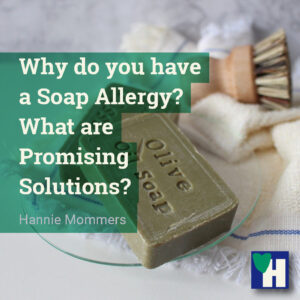 Why do you have a Soap Allergy? What are Promising Solutions?