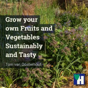 Grow your own Fruits and Vegetables Sustainably and Tasty
