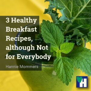 3 Healthy Breakfast Recipes, although Not for Everybody