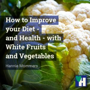 How to Improve your Diet - and Health - with White Fruits and Vegetables