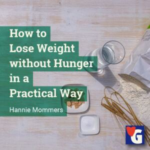 How to Lose Weight without Hunger in a Practical Way