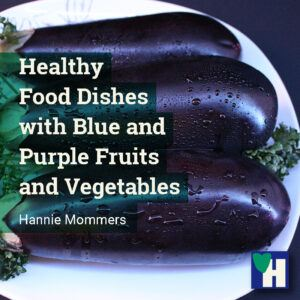Healthy Food Dishes with Blue and Purple Fruits and Vegetables