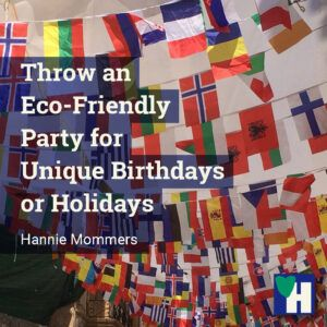 Throw an Eco-Friendly Party for Unique Birthdays or Holidays