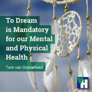 To Dream is Mandatory for our Mental and Physical Health