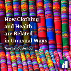 How Clothing and Health are Related in Unusual Ways