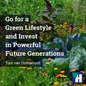 Go for a Green Lifestyle and Invest in Powerful Future Generations