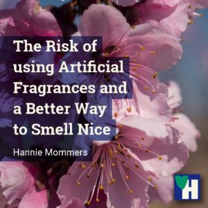 The Risk of using Artificial Fragrances and a Better Way to Smell Nice