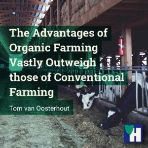 The Advantages of Organic Farming Vastly Outweigh those of Conventional Farming