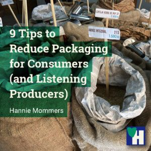 9 Tips to Reduce Packaging for Consumers (and Listening Producers)