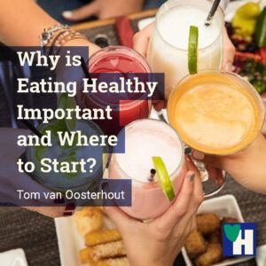 Why is Eating Healthy Important and Where to Start?