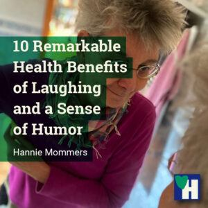 10 Remarkable Health Benefits of Laughing and a Sense of Humor