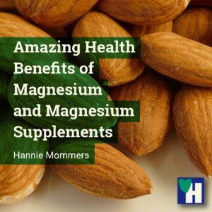 Amazing Health Benefits of Magnesium and Magnesium Supplements