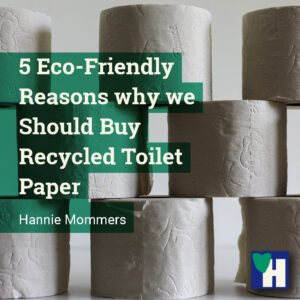 5 Eco-Friendly Reasons why we Should Buy Recycled Toilet Paper