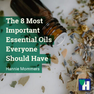 The 8 Most Important Essential Oils Everyone Should Have