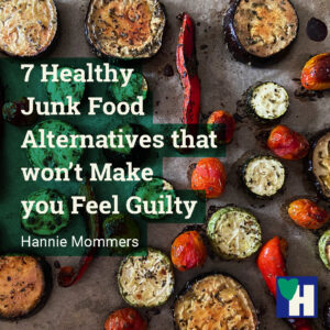 7 Healthy Junk Food Alternatives that won't Make you Feel Guilty