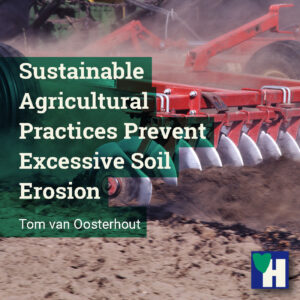 Sustainable Agricultural Practices Prevent Excessive Soil Erosion