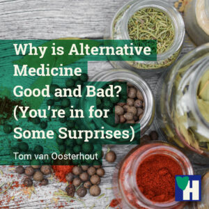 Why is Alternative Medicine Good and Bad? (You're in for Some Surprises)