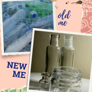 Plastic bottles -> Glass or metal bottle