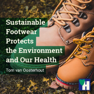 Sustainable Footwear Protects the Environment and Our Health