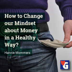 How to Change our Mindset about Money in a Healthy Way?