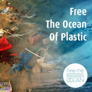 Free the ocean of plastic