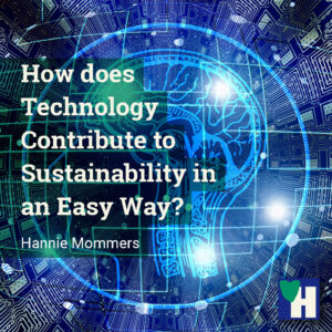 How does Technology Contribute to Sustainability in an Easy Way?
