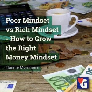 Poor Mindset vs Rich Mindset – How to Grow the Right Money Mindset