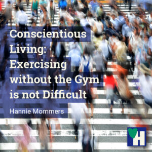Conscientious Living: Exercising without the Gym is not Difficult
