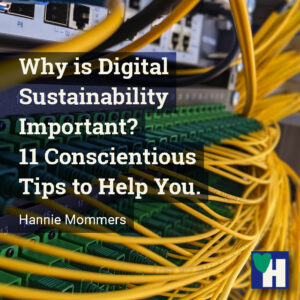 Why is Digital Sustainability Important? 11 Conscientious Tips to Help You